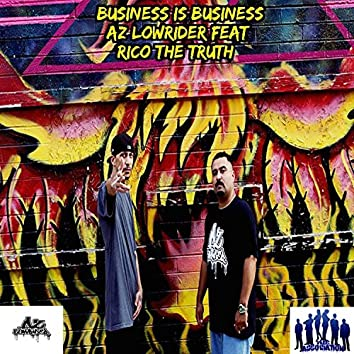 Business Is Business (feat. Rico the Truth)