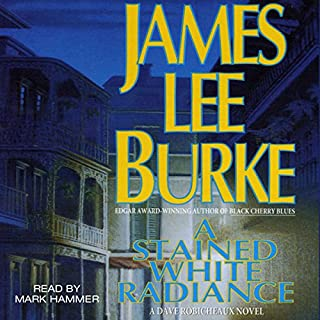 A Stained White Radiance     A Dave Robicheaux Novel, Book 5              De :                                                                                                                                 James Lee Burke                               Lu par :                                                                                                                                 Mark Hammer                      Durée : 12 h et 8 min     Pas de notations     Global 0,0