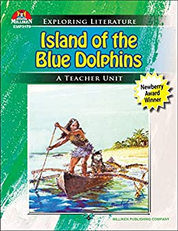 Island of the Blue Dolphins (Exploring Literature Teaching Unit) by [Scott O'Dell, Camela Kruser]
