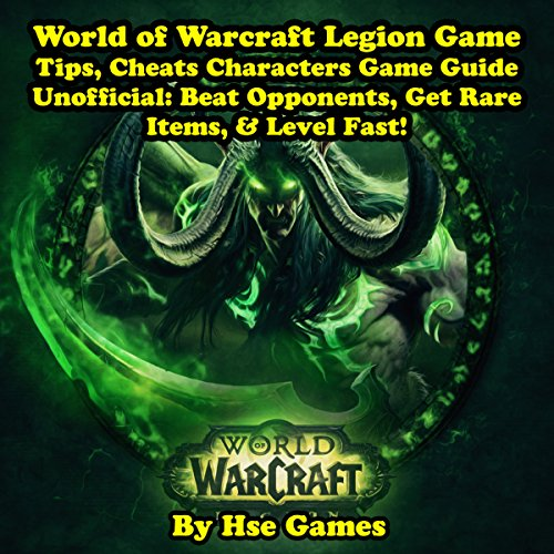 World of Warcraft Legion Game Tips, Cheats Characters Game Guide Unofficial cover art