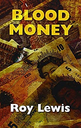 Blood Money by Roy Lewis (2015-09-01)