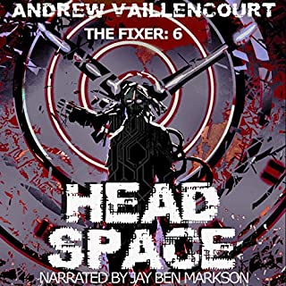 Head Space     The Fixer, Book 6              Written by:                                                                                                                                 Andrew Vaillencourt                               Narrated by:                                                                                                                                 Jay Ben Markson                      Length: 10 hrs and 16 mins     Not rated yet     Overall 0.0