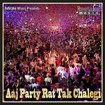 Aaj Party Der Raat Tak