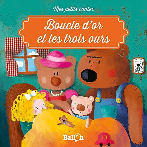 Boucle d'or et les 3 ours (Mes petits contes) (Tapa blanda)