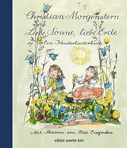 Liebe Sonne, liebe Erde: Ein Kinderliederbuch