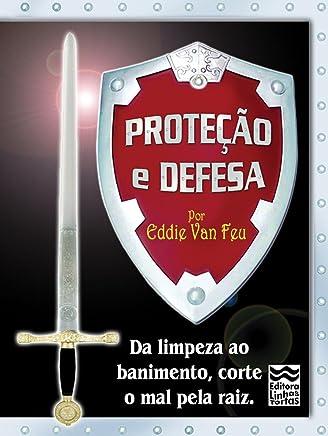 Proteção e Defesa: Da limpeza ao banimento, corte o mal pela raiz!