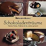 Heinemann Schokoladenträume: Feinste Torten, Pralinen & Co. selbst gemacht