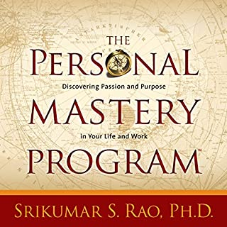 The Personal Mastery Program     Discovering Passion and Purpose in Your Life and Work              De :                                                                                                                                 Srikumar S. Rao PhD PhD                               Lu par :                                                                                                                                 Srikumar S. Rao                      Durée : 6 h et 13 min     Pas de notations     Global 0,0
