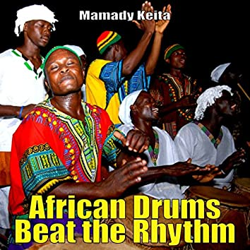 African Drums Beat the Rhythm
