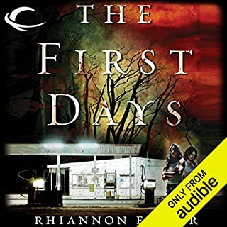 The First Days     As the World Dies, Book 1              By:                                                                                                                                 Rhiannon Frater                               Narrated by:                                                                                                                                 Cassandra Campbell                      Length: 11 hrs and 45 mins     26 ratings     Overall 4.2
