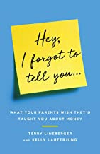 Hey, I Forgot to Tell You...: What Your Parents Wish They'd Taught You about Money