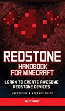 Redstone Handbook for Minecraft: Learn to Create Awesome Redstone Devices (Unofficial)