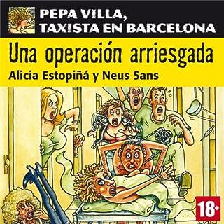 Una operación arriesgada: Pepa Villa, taxista en Barcelona [A Risky Operation] cover art