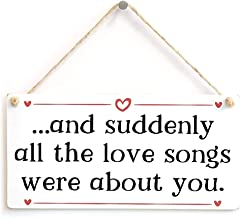 Everett Goodman Home Decor -Suddenly All The Love Songs were About You Plaque Hanging Fashion Antique Home Decor.10 X 5 Wood Sign