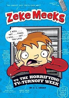 Zeke Meeks vs the Horrifying TV-Turnoff Week by [D.L. Green, Josh Alves]