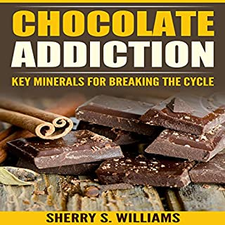 Chocolate Addiction: Key Minerals for Breaking the Cycle audiobook cover art