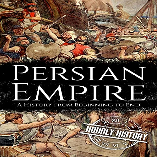 Persian Empire Audiobook By Hourly History cover art
