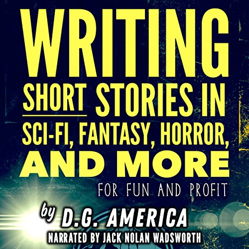 Writing Short Stories in Sci-Fi, Fantasy, Horror, and More audiobook cover art