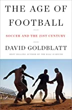 The Age of Football: Soccer and the 21st Century