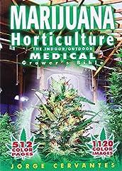 Marijuana Horticulture The Indoor Outdoor Medical Grower s Bible