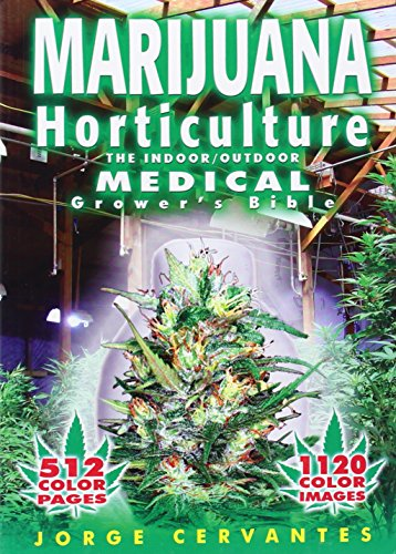 Marijuana Horticulture: The Indoor/Outdoor Medical Grower's Bibl
