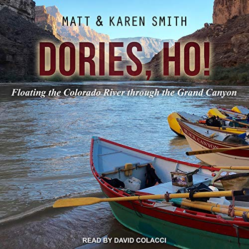 Dories, Ho!                   By:                                                                                                                                 Matt Smith,                                                                                        Karen Smith                               Narrated by:                                                                                                                                 David Colacci                      Length: 8 hrs and 16 mins     25 ratings     Overall 4.9
