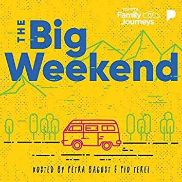 The Big Weekend (Hosted By Petra Bagust & Pio Terei) [feat. Pio Terei, Petra Bagust]