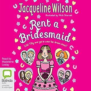 Rent a Bridesmaid                   By:                                                                                                                                 Jacqueline Wilson                               Narrated by:                                                                                                                                 Madeleine Leslay                      Length: 7 hrs and 34 mins     75 ratings     Overall 4.6