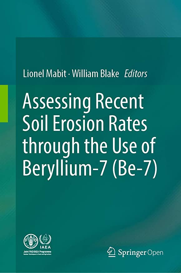 ハミングバードアルファベット悪いAssessing Recent Soil Erosion Rates through the Use of Beryllium-7 (Be-7) (English Edition)