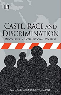 Caste Race and Discrimination: Discourses in International Context