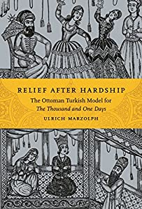 Relief after Hardship: The Ottoman Turkish Model for The Thousand and One Days (Series in Fairy-Tale Studies)