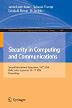 Security in Computing and Communications: Second International Symposium, SSCC 2014, Delhi, India, September 24-27, 2014. ...