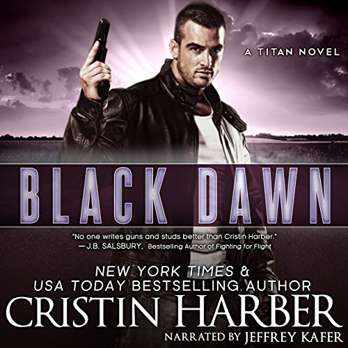 Black Dawn: Titan, Book 8                   By:                                                                                                                                 Cristin Harber                               Narrated by:                                                                                                                                 Jeffrey Kafer                      Length: 8 hrs and 13 mins     331 ratings     Overall 4.7