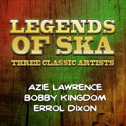 Bobby Kingdom, Azie Lawrence & errol dixon