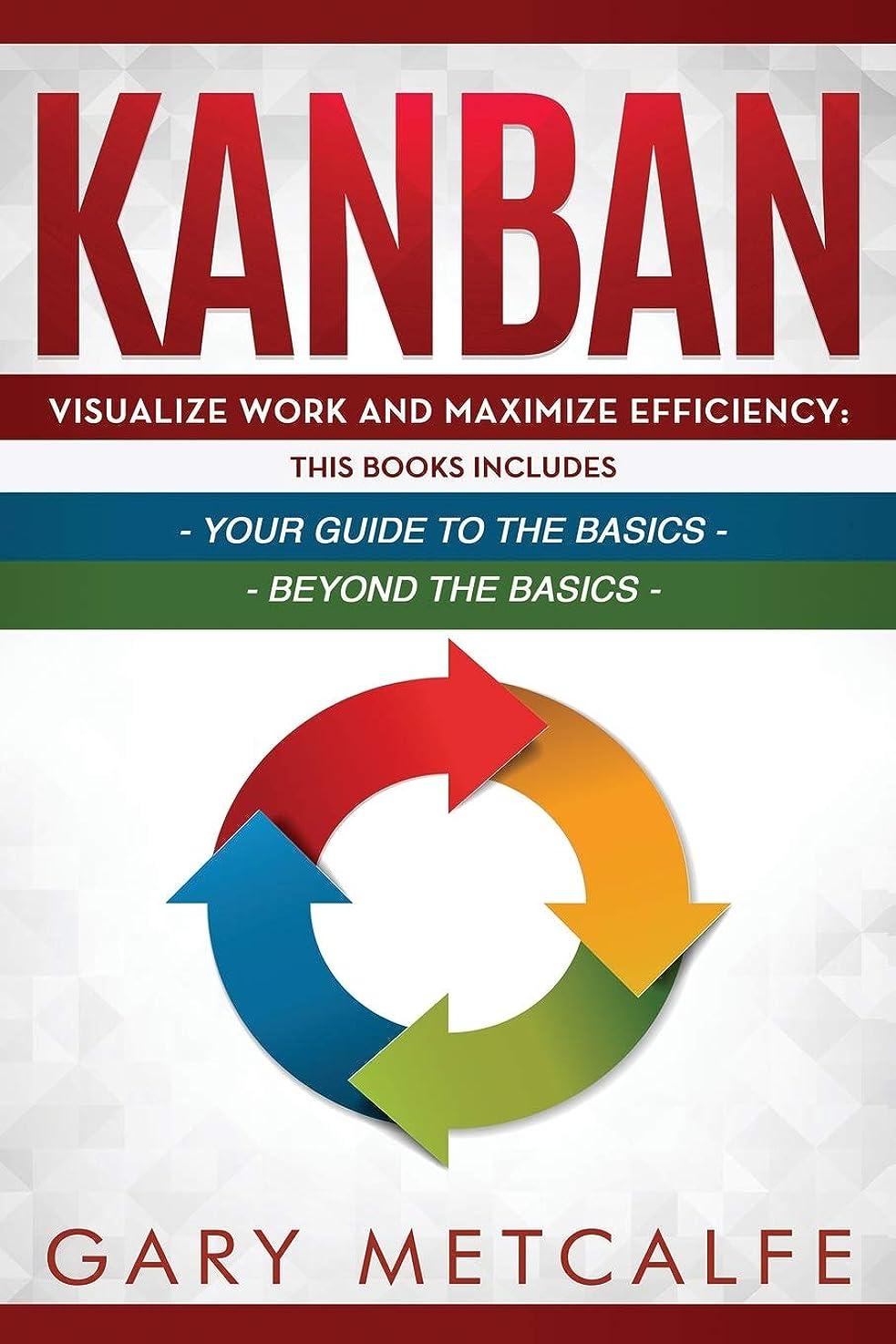 おばさんモジュール愛情深いKanban: 2 Books in 1- Visualize Work and Maximize Efficiency: Your Guide to the Basics +  Visualize Work and Maximize Efficiency: Beyond the Basics