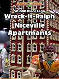 Clip: 50,000 Piece Lego Wreck-It Ralph Niceville Apartments
