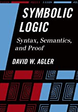 Symbolic Logic: Syntax, Semantics, And Proof