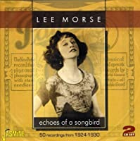 Echoes of a Songbird: 50 Recordings from 1924-1930 by Lee Morse