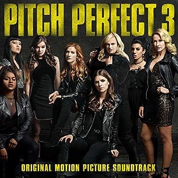 Pitch Perfect 3  Original Motion Picture Soundtrack