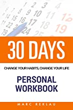 30 DAYS - Change your habits, change your life Personal Workbook