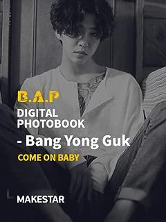 B.A.P DIGITAL PHOTOBOOK - Bang Yongguk: COME ON BABY