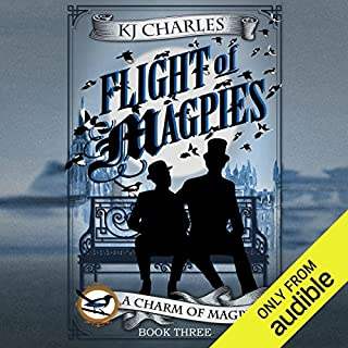 Flight of Magpies                   By:                                                                                                                                 K. J. Charles                               Narrated by:                                                                                                                                 Cornell Collins                      Length: 6 hrs and 24 mins     13 ratings     Overall 4.7