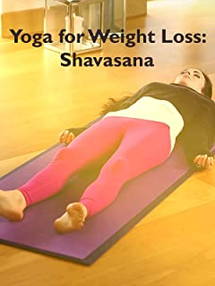 Roxy Shahidi Yoga for Weightloss: Shavasana