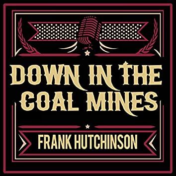 Down in the Coal Mines