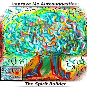 Improve Me Autosuggestion (The Spirit Builder)