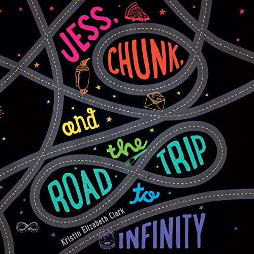 Jess, Chunk, and the Road Trip to Infinity audiobook cover art