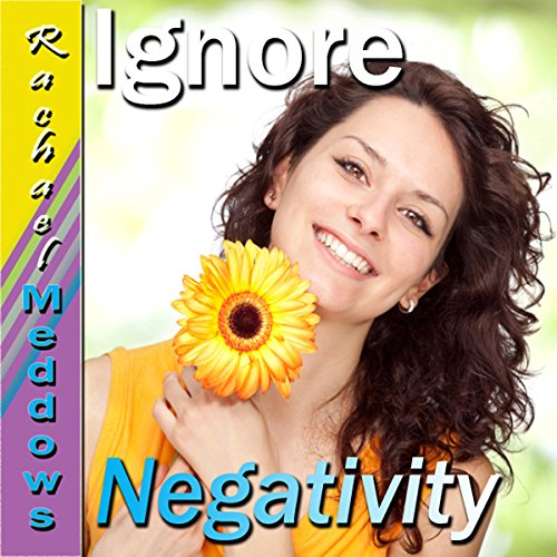 Ignore Negativity Subliminal Affirmations audiobook cover art
