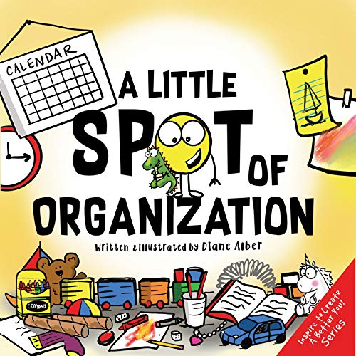 A Little SPOT of Organization (Inspire to Create A Better You!) (English Edition)