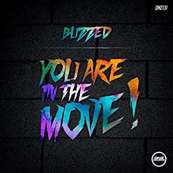 You Are In The Move!