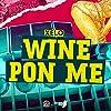 Wine Pon Me